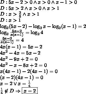 D:5x-2>0 \wedge x>0 \wedge x-1>0\\D:5x>2 \wedge x>0 \wedge x>1\\D: x>\frac{2}{5} \wedge x>1\\D:x>1\\\log_2(5x-2)-\log_2x-\log_2(x-1)=2\\\log_2\frac{5x-2}{x(x-1)}=\log_24\\\frac{5x-2}{x(x-1)}=4\\4x(x-1)=5x-2\\4x^2-4x=5x-2\\4x^2-9x+2=0\\4x^2-x-8x+2=0\\x(4x-1)-2(4x-1)=0\\(x-2)(4x-1)=0\\x=2 \vee x=\frac{1}{4}\\\frac{1}{4}\not \in D \Rightarrow \boxed{x=2}