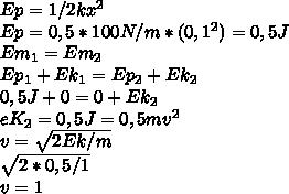 Ep = 1/2 k x^{2}  \\ Ep = 0,5*100 N/m*(0,1^{2} ) =0,5 J \\ E m_{1} = E m_{2} \\ E p_{1} + E k_{1} = E p_{2} + E k_{2}  \\0,5 J + 0 = 0+Ek_{2}      \\ e K_{2} =0,5 J = 0,5 m v^{2}  \\ v = \sqrt{2Ek/m}  \\  \sqrt{ 2*0,5/1} \\ v = 1