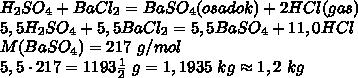 H_2SO_4 + BaCl_2 = BaSO_4(osadok) + 2HCl(gas)\\ 5,5H_2SO_4 + 5,5BaCl_2 = 5,5BaSO_4 + 11,0HCl\\ M(BaSO_4) = 217\ g/mol\\ 5,5\cdot217 = 1193\frac{1}{2}\ g= 1,1935\ kg\approx1,2\ kg\\