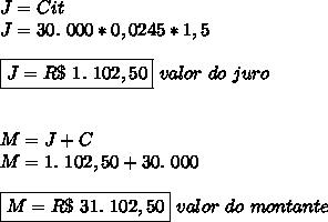 J=Cit\\J=30.~000*0,0245*1,5\\\\\boxed{J=R\$~1.~102,50}~valor~do~juro\\\\\\M=J+C\\M=1.~102,50+30.~000\\\\\boxed{M=R\$~31.~102,50}~valor~do~montante
