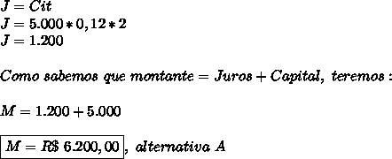 J=Cit\\J=5.000*0,12*2\\J=1.200\\\\Como~sabemos~que~montante=Juros+Capital, ~teremos:\\\\M=1.200+5.000\\\\\boxed{M=R\$~6.200,00},~alternativa~A