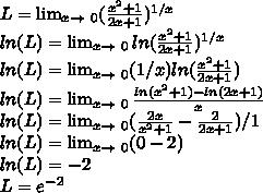 L= \lim_{x \to \ 0} ( \frac{ x^{2} +1}{2x+1} )^{1/x} \\ ln(L)= \lim_{x \to \ 0} ln( \frac{ x^{2} +1}{2x+1} )^{1/x} \\ ln(L)= \lim_{x \to \ 0}(1/x) ln( \frac{ x^{2} +1}{2x+1} ) \\ ln(L)= \lim_{x \to \ 0} \frac{ln( x^{2} +1)-ln(2x+1)}{x} \\ ln(L)= \lim_{x \to \ 0}( \frac{2x}{ x^{2} +1} - \frac{2}{2x+1} )/1 \\ ln(L)=\lim_{x \to \ 0}(0-2) \\ ln(L)=-2 \\ L= e^{-2}