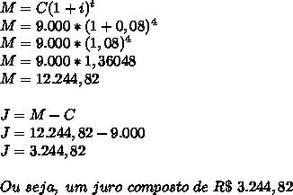 M=C(1+i)^t\\M=9.000*(1+0,08)^4\\M=9.000*(1,08)^4\\M=9.000*1,36048\\M=12.244,82\\\\J=M-C\\J=12.244,82-9.000\\J=3.244,82\\\\Ou~seja,~um~juro~composto~de~R\$~3.244,82