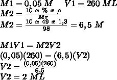 M1=0,05~M~~~~V1=260~ML \\ M2= \frac{10~x~ \%~x~ \rho}{Mr}  \\ M2= \frac{10~x~ 49~x~ 1,3}{98}=6,5~M \\  \\ M1V1=M2V2 \\ (0,05)(260)=(6,5)(V2) \\ V2= \frac{(0,05)(260)}{6,5}  \\ V2=2~ML
