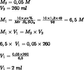 M_2=0,05~M \\ V_2=260~ml \\  \\ M_1= \frac{10\times \rho \times \%}{Mr~H_2SO_4} = \frac{10\times 1,3 \times 49}{98}=6,5 ~M\\  \\ M_1\times V_1=M_2\times V_2 \\  \\ 6,5\times~V_1=0,05\times 260 \\  \\ V_1= \frac{0,05\times 260}{6,5}  \\  \\ V_1=2~ml