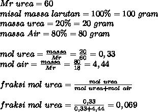 Mr~urea=60 \\ misal~massa~larutan=100\%=100~gram \\ massa~urea=20\%=20~gram \\ massa~Air=80\%=80~gram \\  \\ mol~urea= \frac{massa}{Mr} = \frac{20}{60}=0,33 \\ mol~air= \frac{massa}{Mr}= \frac{80}{18}=4,44 \\  \\ fraksi~mol~urea= \frac{mol~urea}{mol~urea+mol~air}     \\  \\ fraksi~mol~urea= \frac{0,33}{0,33+4,44}=0,069
