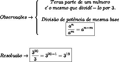 Observa\c{c}\~oes\to    \left\{\begin{array}{ccc}Ter\c{c}a\ parte\ de\ um\ nu\´mero\\e\´\ o\ mesmo\ que\ dividi\´-lo\ por\ 3.\\\\Divis\~ao\ de\ pot\^encia\ de\ mesma\ base\\  \boxed{\frac{a^n}{a^m} = a^{n-m} } \end{array}\right \\\\\\\\\ Resolu\c{c}\~ao\to \boxed{ \frac{3^{20}}{3}  = 3^{20-1} = 3^{19}}