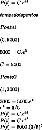 P(t)=C.e^{kt}\\ \\ temos dois pontos\\ \\ Ponto 1\\ \\ (0,5000)\\ \\ 5000=C.e^{0}\\ \\ C=5000\\ \\ Ponto 2\\ \\ (1,3000)\\ \\ 3000=5000.e^{k}\\ e^{k}=3/5\\ P(t)=C.e^{kt}\\ P(t)=C.e^{k^{t}}\\ P(t)=5000.(3/5)^{t}
