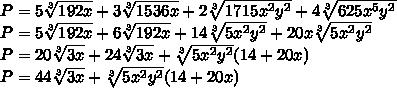 P= 5 \sqrt[3]{192x}  + 3 \sqrt[3]{1536x} + 2 \sqrt[3]{1715 x^{2}  y^{2} }+4\sqrt[3]{625  x^{5}  y^{2} } \\ P= 5  \sqrt[3]{192x} + 6  \sqrt[3]{192x} + 14 \sqrt[3]{5x^{2}  y^{2}} + 20x \sqrt[3]{5  x^{2}  y^{2} } \\ P= 20  \sqrt[3]{3x} + 24  \sqrt[3]{3x} +  \sqrt[3]{5x^{2}  y^{2}} (14+20x) \\ P= 44  \sqrt[3]{3x} +  \sqrt[3]{5x^{2}  y^{2}} (14+20x)
