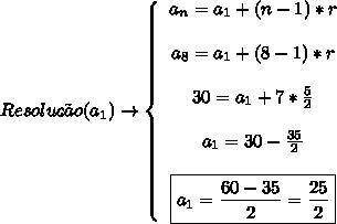 Resolu\c{c}\~ao(a_1) \to \left\{\begin{array}{ccc}a_n = a_1+(n-1)*r\\\\a_{8} = a_1+(8-1)*r\\\\30 = a_1+7* \frac{5}{2} \\\\a_1 = 30- \frac{35}{2} \\\\ \boxed{a_1 = \frac{60-35}{2} = \frac{25}{2}} \end{array}\right