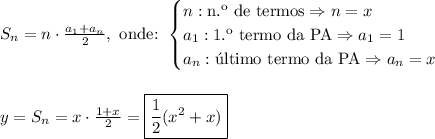 S_n=n\cdot\frac{a_1+a_n}2,\text{ onde: }\begin{cases}n:\text{n.\º de termos} \Rightarrow n=x\\ a_1:\text{1.\º termo da PA} \Rightarrow a_1=1 \\ a_n:\text{\'ultimo termo da PA}\Rightarrow a_n=x\end{cases} \\\\\\ y=S_n=x\cdot\frac{1+x}2=\boxed{\frac12(x^2+x)}