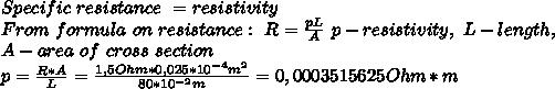 Specific\ resistance\ =resistivity\\From\ formula\ on \ resistance:\ R= \frac{pL}{A}\ p-resistivity,\ L-length,\\ A-area\ of\ cross\ section\\p= \frac{R*A}{L}= \frac{1,5Ohm*0,025*10^{-4}m^2 }{80* 10^{-2}m }=0,0003515625 Ohm*m