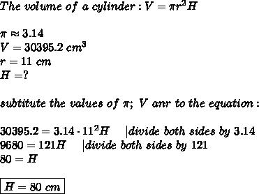 The\ volume\ of\ a\ cylinder:V=\pi r^2H\\\\\pi\approx3.14\\V=30395.2\ cm^3\\r=11\ cm\\H=?\\\\subtitute\ the\ values\ of\ \pi;\ V\ anr\ to\ the\ equation:\\\\30395.2=3.14\cdot11^2H\ \ \ \ |divide\ both\ sides\ by\ 3.14\\9680=121H\ \ \ \ |divide\ both\ sides\ by\ 121\\80=H\\\\\boxed{H=80\ cm}