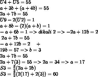 U4+U5=55 \\ a+3b+(a+4b)=55 \\ 2a+7b=55  \\ U9-2(U2)=1 \\ a+8b-(2)(a+b)=1 \\ -a+6b=1 =>dikali~2=>-2a+12b=2\\ ~~2a+7b=55\\  -a+12b=2~~~+ \\ 19b=57=>b=3 \\ 2a+7b=55 \\ 2a+7(3)=55=>2a=34=>a=17 \\  S3= \frac{3}{2}(2a+2b) \\ S3= \frac{3}{2}(2(17)+2(3))=60