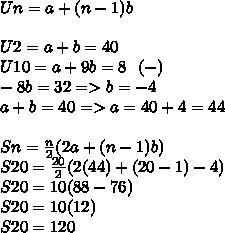 Un=a+(n-1)b \\  \\ U2=a+b=40 \\ U10=a+9b=8~~(-) \\ -8b=32=>b=-4 \\ a+b=40=>a=40+4=44 \\  \\ Sn= \frac{n}{2}(2a+(n-1)b) \\ S20= \frac{20}{2}(2(44)+(20-1)-4) \\ S20=10(88-76) \\ S20=10(12) \\ S20=120