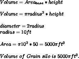 Volume=Area_{base}*height\\\\Volume= \pi radius^2*height\\\\diameter=2radius\\radius=10ft\\\\Area= \pi 10^2*50=5000 \pi ft^3\\\\Volume\ of\ Grain\ silo\ is\ 5000 \pi ft^3.