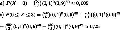 a)\ P(X=0)=\binom{50}{0}(0,1)^0(0,9)^{50}\approx 0,005\\\\b)\ P(0\le X\le3) = \binom{50}{0}(0,1)^0(0,9)^{50}+\binom{50}{1}(0,1)^1(0,9)^{49}\\\\+\binom{50}{2}(0,1)^2(0,9)^{48}+\binom{50}{3}(0,1)^3(0,9)^{47}\approx0,25