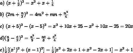 a) \ (x+\frac{1}{2})^2=x^2+x+\frac{1}{4}\\\\b) \ (2m+\frac{n}{2})^2=4m^2+mn+\frac{n^2}{4}\\\\c) \ (x+5)^2-(x-5)^2=x^2+10x+25-x^2+10x-25=20x\\\\d)(\frac{a}{3}-\frac{c}{2})^2=\frac{a^2}{9}-\frac{ac}{3}+\frac{c^2}{4}\\\\e)\frac{1}{2}[(x^1)^2+(x-1)^2]=\frac{1}{2}[x^2+2x+1+x^2-2x+1]=x^2+1