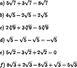 a) \ 5 \sqrt{7}+3 \sqrt{7}  =8 \sqrt{7} \\\\b) \ 4 \sqrt{5}-2 \sqrt{5}=2 \sqrt{5}   \\\\c) \ 2 \sqrt[3]{9}+3 \sqrt[3]{9}=5 \sqrt[3]{9}   \\\\d) \  \sqrt{5}- \sqrt{5}- \sqrt{5}=- \sqrt{5}    \\\\e) \ 5 \sqrt{2}-3 \sqrt{2}+2 \sqrt{2}=0\\\\f) \    8 \sqrt{3}+2 \sqrt{3}-8 \sqrt{3}+ \sqrt{3}=5 \sqrt{3}