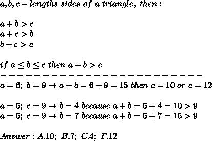 a,b,c-lengths\ sides\ of\ a\ triangle,\ then:\\\\a+b > c\\a+c > b\\b+c > c\\\\if\ a\leq b\leq c\ then\ a+b > c\\------------------------\\a=6;\ b=9\to a+b=6+9=15\ then\ c=10\ or\ c=12\\\\a=6;\ c=9\to b=4\ because\ a+b=6+4=10 > 9\\a=6;\ c=9\to b=7\ because\ a+b=6+7=15 > 9\\\\Answer:A.10;\ B.7;\ C.4;\ F.12
