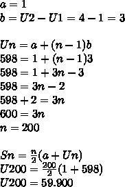a=1 \\ b=U2-U1=4-1=3 \\  \\ Un=a+(n-1)b \\ 598=1+(n-1)3 \\ 598=1+3n-3 \\ 598=3n-2 \\ 598+2=3n \\ 600=3n \\ n=200 \\  \\ Sn= \frac{n}{2}(a+Un) \\ U200= \frac{200}{2}(1+598) \\ U200=59.900