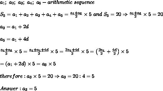 a_1;\ a_2;\ a_3;\ a_4;\ a_5-arithmetic\ sequence\\\\S_5=a_1+a_2+a_3+a_4+a_5=\frac{a_1+a_5}{2}\times5\ and\ S_5=20\Rightarrow\frac{a_1+a_5}{2}\times5=20\\\\a_3=a_1+2d\\\\a_5=a_1+4d\\\\\frac{a_1+a_5}{2}\times5=\frac{a_1+a_1+4d}{2}\times5=\frac{2a_1+4d}{2}\times5=\left(\frac{2a_1}{2}+\frac{4d}{2}\right)\times5\\\\=(a_1+2d)\times5=a_3\times5\\\\therefore:a_3\times5=20\Rightarrow a_3=20:4=5\\\\Answer:a_3=5