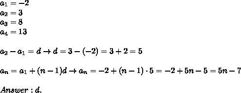 a_1=-2\\a_2=3\\a_3=8\\a_4=13\\\\a_2-a_1=d\to d=3-(-2)=3+2=5\\\\a_n=a_1+(n-1)d\to a_n=-2+(n-1)\cdot5=-2+5n-5=5n-7\\\\Answer:d.