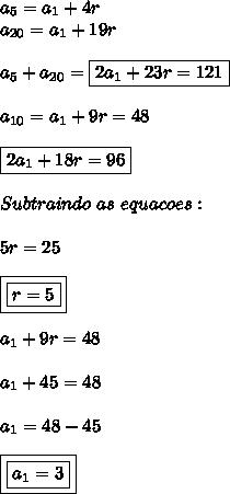 a_5=a_1+4r\\a_{20}=a_1+19r\\\\a_5+a_{20}=\boxed{2a_1+23r=121}\\\\a_{10}=a_1+9r=48\\\\\boxed{2a_1+18r=96}\\\\Subtraindo \ as \ equacoes:\\\\5r=25\\\\\boxed{\boxed{r=5}}\\\\a_1+9r=48\\\\a_1+45=48\\\\a_1=48-45\\\\\boxed{\boxed{a_1=3}}