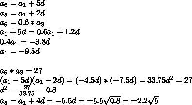 a_6 = a_1 + 5d\\a_3 = a_1 + 2d\\ a_6 = 0.6*a_3\\a_1+5d = 0.6a_1 + 1.2d\\0.4a_1 = -3.8d\\a_1 = -9.5d\\ \\a_6*a_3 = 27\\(a_1+5d)(a_1+2d) = (-4.5d)*(-7.5d)=33.75d^2=27\\d^2 = \frac{27}{33.75}=0.8\\a_5 = a_1+4d = -5.5d =\pm5.5\sqrt{0.8}=\pm2.2\sqrt{5}