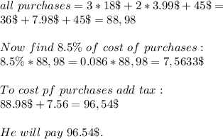 all\ purchases=3*18\$+2*3.99\$+45\$=\