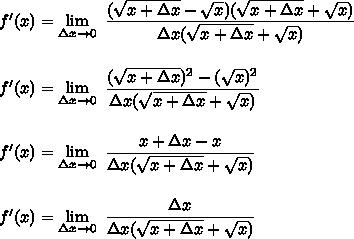 f'(x)=\lim\limits_{\Delta x\rightarrow0}~\dfrac{(\sqrt{x+\Delta x}-\sqrt{x})(\sqrt{x+\Delta x}+\sqrt{x})}{\Delta x(\sqrt{x+\Delta x}+\sqrt{x})}\\\\\\f'(x)=\lim\limits_{\Delta x\rightarrow0}~\dfrac{(\sqrt{x+\Delta x})^{2}-(\sqrt{x})^{2}}{\Delta x(\sqrt{x+\Delta x}+\sqrt{x})}\\\\\\f'(x)=\lim\limits_{\Delta x\rightarrow0}~\dfrac{x+\Delta x-x}{\Delta x(\sqrt{x+\Delta x}+\sqrt{x})}\\\\\\f'(x)=\lim\limits_{\Delta x\rightarrow0}~\dfrac{\Delta x}{\Delta x(\sqrt{x+\Delta x}+\sqrt{x})}