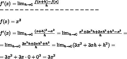 f'(x)= \lim_{h \to 0} \frac{f(x+h)-f(x)}{h} \\--------------------\\\\f(x)=x^3\\\\f'(x)=\lim_{h \to 0} \frac{(x+h)^3-x^3}{h}=\lim_{h \to 0} \frac{x^3+3x^2h+3xh^2+h^3-x^3}{h}=\\\\=\lim_{h \to 0} \frac{3x^2h+3xh^2+h^3}{h}=\lim_{h \to 0} (3x^2+3xh+h^2)=\\\\=3x^2+3x\cdot0+0^2=3x^2