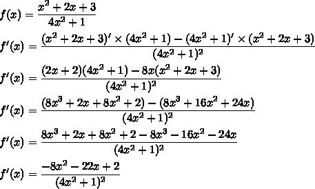 f(x)=\dfrac{x^2+2x+3}{4x^2+1}\\\\f'(x)=\dfrac{(x^2+2x+3)'\times(4x^2+1)-(4x^2+1)'\times(x^2+2x+3)}{(4x^2+1)^2}\\\\f'(x)=\dfrac{(2x+2)(4x^2+1)-8x(x^2+2x+3)}{(4x^2+1)^2}\\\\f'(x)=\dfrac{(8x^3+2x+8x^2+2)-(8x^3+16x^2+24x)}{(4x^2+1)^2}\\\\f'(x)=\dfrac{8x^3+2x+8x^2+2-8x^3-16x^2-24x}{(4x^2+1)^2}\\\\f'(x)=\dfrac{-8x^2-22x+2}{(4x^2+1)^2}