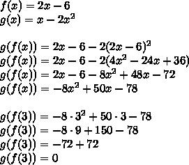 f(x)=2x-6\\g(x)=x-2x^2\\\\g(f(x))=2x-6-2(2x-6)^2\\g(f(x))=2x-6-2(4x^2-24x+36)\\g(f(x))=2x-6-8x^2+48x-72\\g(f(x))=-8x^2+50x-78\\\\g(f(3))=-8\cdot3^2+50\cdot3-78\\g(f(3))=-8\cdot9+150-78\\g(f(3))=-72+72\\g(f(3))=0