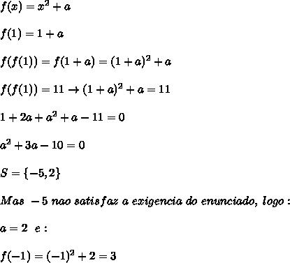 f(x)=x^2+a\\\\f(1)=1+a\\\\f(f(1))=f(1+a)=(1+a)^2+a\\\\f(f(1))=11 \rightarrow (1+a)^2+a=11\\\\1+2a+a^2+a-11=0\\\\a^2+3a-10=0\\\\S=\{-5,2\}\\\\Mas \ -5 \ nao \ satisfaz \ a \ exigencia \ do \ enunciado, \ logo:\\\\a=2 \ \ e:\\\\f(-1)=(-1)^2+2=3