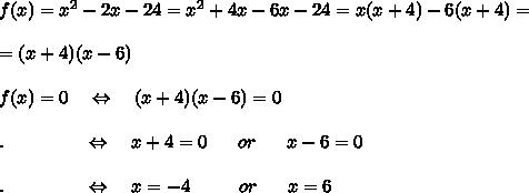 f(x)=x^2-2x-24=x^2+4x-6x-24=x(x+4)-6(x+4)=\\\\=(x+4)(x-6)\\\\f(x)=0\ \ \ \Leftrightarrow\ \ \ (x+4)(x-6)=0\\\\.\ \ \ \ \ \ \ \ \ \ \  \ \ \Leftrightarrow\ \ \ x+4=0\ \ \ \ \ or\ \ \ \ \ x-6=0\\\\.\ \ \ \ \ \ \ \ \ \ \  \ \ \Leftrightarrow\ \ \ x=-4\ \ \ \ \ \ \ \ or\ \ \ \ \ x=6