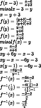 f(x - 3) =  \frac{x - 6}{x + 3}  \\ misal x - 3 = y \\ x = y + 3 \\ f(y) =  \frac{(y + 3) - 6}{(y + 3) + 3} \\ f(y) =  \frac{y - 3}{y + 6}  \\ f(x) =  \frac{x - 3}{x + 6}  \\ misal f(x) = y \\ y = \frac{x - 3}{x + 6} \\ xy + 6y = x - 3 \\ xy - x = -6y - 3 \\ x(y - 1) = -6y - 3 \\ x =  \frac{-6y - 3}{y - 1}  \\  f^{-1}(x) = \frac{-6x - 3}{x - 1} \\ f^{-1}( \frac{1}{2} ) = \frac{-6( \frac{1}{2})  - 3}{( \frac{1}{2})  - 1} \\ f^{-1}(x) = \frac{-3 - 3}{ \frac{-}{2} } \\ f^{-1}(x) = \frac{-6}{ \frac{-1}{2}}