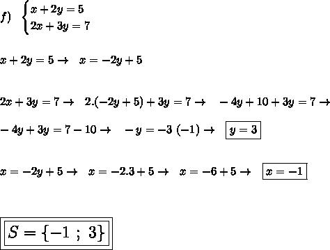 Resolva os sistema: a) 2x + y = 5 3x - y = 5 b) -2x + 3y ...