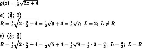 g(x)=\frac{1}{2}\sqrt{2x+4}\\\\a)\ \left(\frac{3}{2};\ 2\right)\\R=\frac{1}{2}\sqrt{2\cdot\frac{3}{2}+4}=\frac{1}{2}\sqrt{3+4}=\frac{1}{2}\sqrt7;\ L=2;\ L\neq R\\\\b)\ \left(\frac{5}{2};\ \frac{3}{2}\right)\\R=\frac{1}{2}\sqrt{2\cdot\frac{5}{2}+4}=\frac{1}{2}\sqrt{5+4}=\frac{1}{2}\sqrt9=\frac{1}{2}\cdot3=\frac{3}{2};\ L=\frac{3}{2};\ L=R