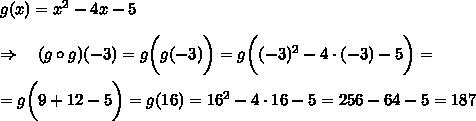 g(x)=x^2-4x-5\\\\ \Rightarrow\ \ \  (g\circ g)(-3)=g\bigg{(}g(-3)\bigg{)}=g\bigg{(}(-3)^2-4\cdot(-3)-5\bigg{)}=\\\\=g\bigg{(}9+12-5\bigg{)}=g(16)=16^2-4\cdot16-5=256-64-5=187