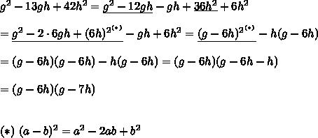 g^2-13gh+42h^2=\underline{g^2-12gh}-gh+\underline{36h^2}+6h^2\\\\=\underline{g^2-2\cdot6gh+(6h)^2^{^{(*)}}}-gh+6h^2=\underline{(g-6h)^2^{^{(*)}}}-h(g-6h)\\\\=(g-6h)(g-6h)-h(g-6h)=(g-6h)(g-6h-h)\\\\=(g-6h)(g-7h)\\\\\\(*)\ (a-b)^2=a^2-2ab+b^2