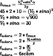 h_{max}= \frac{V_0^2*sin^2 \alpha }{2g}  \\ 45*2*10=(V_0*sin \alpha )^2 \\ V_0*sin \alpha = \sqrt{900}  \\ V_0*sin \alpha = 30 \\  \\ t_{udara}=2*t_{max} \\  t_{udara}=2* \frac{V_0*sin \alpha }{g}  \\  t_{udara}=2* \frac{30}{10}  \\ t_{udara}=6sekon