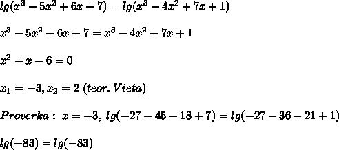 lg(x^3-5x^2+6x+7)=lg(x^3-4x^2+7x+1)\\\\x^3-5x^2+6x+7=x^3-4x^2+7x+1\\\\x^2+x-6=0\\\\x_1=-3,x_2=2\; (teor.\; Vieta)\\\\Proverka:\; x=-3,\; lg(-27-45-18+7)=lg(-27-36-21+1)\\\\lg(-83)=lg(-83)