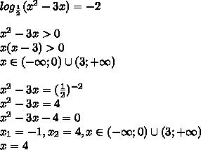 log_{\frac{1}{2}}(x^2-3x)=-2\\\\x^2-3x>0\\x(x-3)>0\\x\in(-\infty;0)\cup(3;+\infty)\\\\x^2-3x=(\frac{1}{2})^{-2}\\x^2-3x=4\\x^2-3x-4=0\\x_{1}=-1,x_{2}=4,x\in(-\infty;0)\cup(3;+\infty)\\x=4