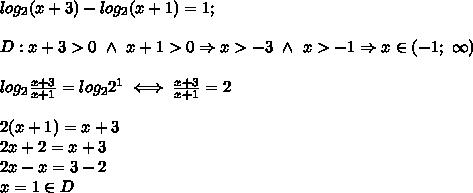 log_2(x+3)-log_2(x+1)=1;\\\\D:x+3 > 0\ \wedge\ x+1 > 0\Rightarrow x > -3\ \wedge\ x > -1\Rightarrow x\in(-1;\ \infty)\\\\log_2\frac{x+3}{x+1}=log_22^1\iff\frac{x+3}{x+1}=2\\\\2(x+1)=x+3\\2x+2=x+3\\2x-x=3-2\\x=1\in D