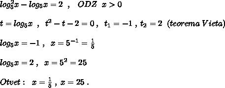 log_5^2x-log_5x=2\; \; ,\; \; \; ODZ\;\; x>0\\\\t=log_5x\; \; ,\; \; t^2-t-2=0\; ,\; \; t_1=-1\; ,\; t_2=2\; \; (teorema\; Vieta)\\\\log_5x=-1\; ,\; \; x=5^{-1}=\frac{1}{5}\\\\log_5x=2\; ,\; \; x=5^2=25\\\\Otvet:\; \; x=\frac{1}{5}\; ,\; x=25\; .