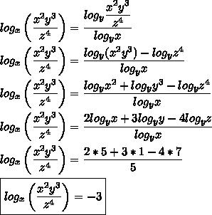 log_x\left( \dfrac{x^2y^3}{z^4}\right)= \dfrac{log_y \dfrac{x^2y^3}{z^4} }{log_yx}\\\\log_x\left( \dfrac{x^2y^3}{z^4}\right)= \dfrac{log_y(x^2y^3)-log_yz^4}{log_yx}\\\\log_x\left( \dfrac{x^2y^3}{z^4} \right)= \dfrac{log_yx^2+log_yy^3-log_yz^4}{log_yx}\\\\log_x\left( \dfrac{x^2y^3}{z^4}\right)= \dfrac{2log_yx+3log_yy-4log_yz}{log_yx}\\\\log_x\left( \dfrac{x^2y^3}{z^4}\right)= \dfrac{2*5+3*1-4*7}{5}\\\\\boxed{log_x\left( \dfrac{x^2y^3}{z^4}\right)=-3}