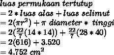 luas~permukaan~tertutup \\ =2*luas~alas+luas~selimut \\ = 2(\pi r^2)+ \pi ~diameter*~tinggi \\ = 2(\frac{22}{7}(14*14))+  \frac{22}{7}(28*40) \\=2(616)+3.520 \\ =4.752~cm^2