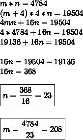m *n = 4784 \\ (m+4)*4*n=19504 \\ 4mn+16n =19504 \\ 4*4784+16n=19504 \\ 19136 +16n=19504 \\ \\ 16n= 19504-19136\\16n=368 \\ \\ \boxed{n= \frac{368}{16}= 23} \\ \\ \\ \boxed{m=\frac{4784}{23}=208}