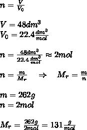 n=\frac{V}{V_{0}}\\\\V=48dm^{3}\\V_{0}=22.4\frac{dm^{3}}{mol}\\\\n=\frac{48dm^{3}}{22.4\frac{dm^{3}}{mol}}\approx2mol\\\\n=\frac{m}{M_{r}} \ \ \ \Rightarrow \ \ \ M_{r}=\frac{m}{n}\\\\m=262g\\n=2mol\\\\M_{r}=\frac{262g}{2mol}=131\frac{g}{mol}